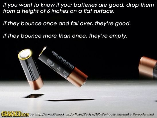 If you want to know if your batteries are good musely Cool household hacks