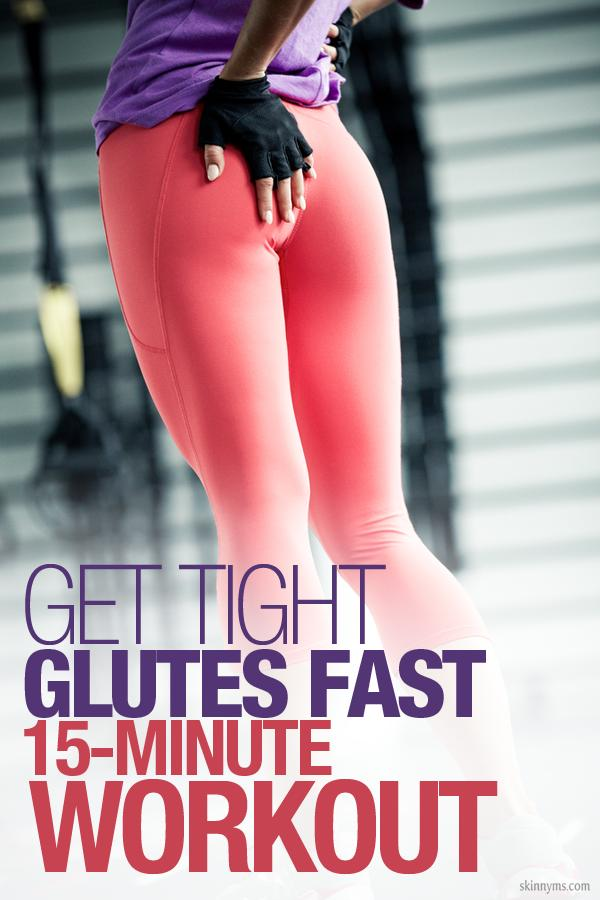 Get Tight Glutes Fast 15 Minute Workout