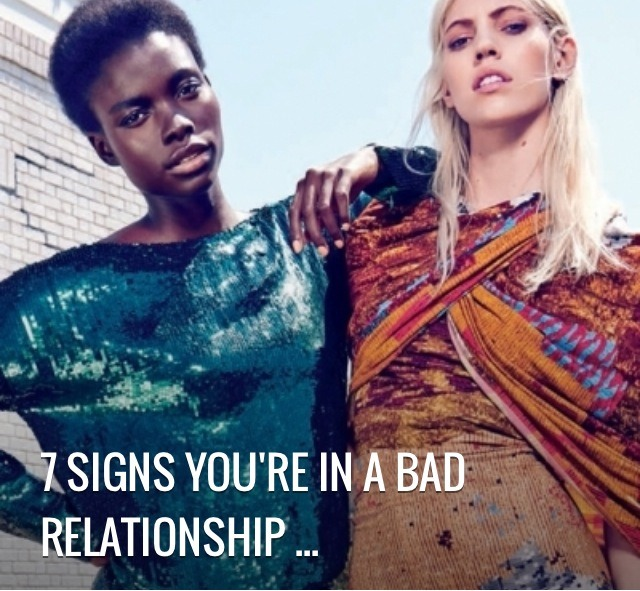 6 Signs You're in a Bad Relationship