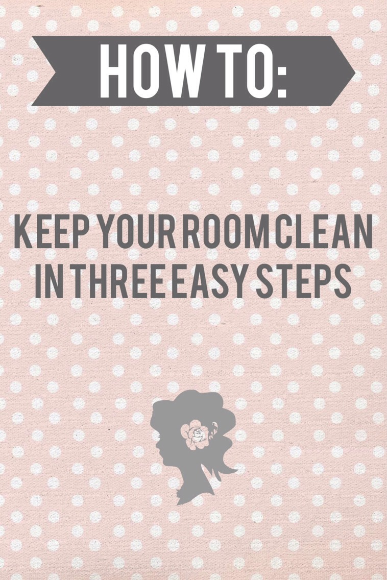 how to keep your room clean everyday
