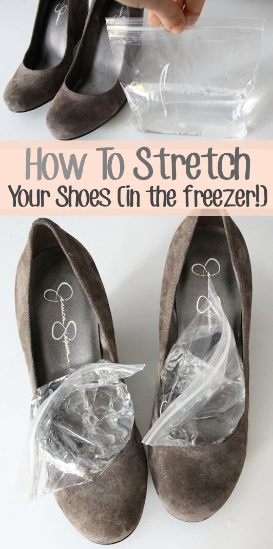 8. Stretching Shoes Fill a couple of good quality zip lock baggies half full with water, seal them with most of the air out, and then place them in your shoes over night in the freezer. Repeat if needed.