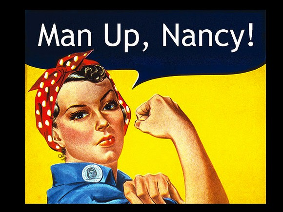 You also have to man up or tomboy down.