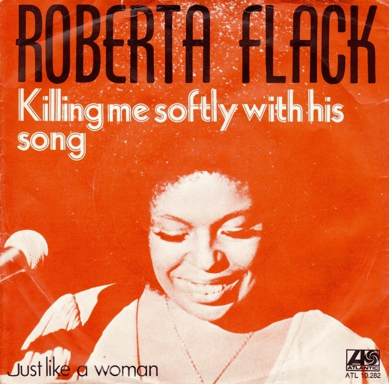 Roberta Flack – Killing Me Softly Is a response to Don McLean – Empty Chairs