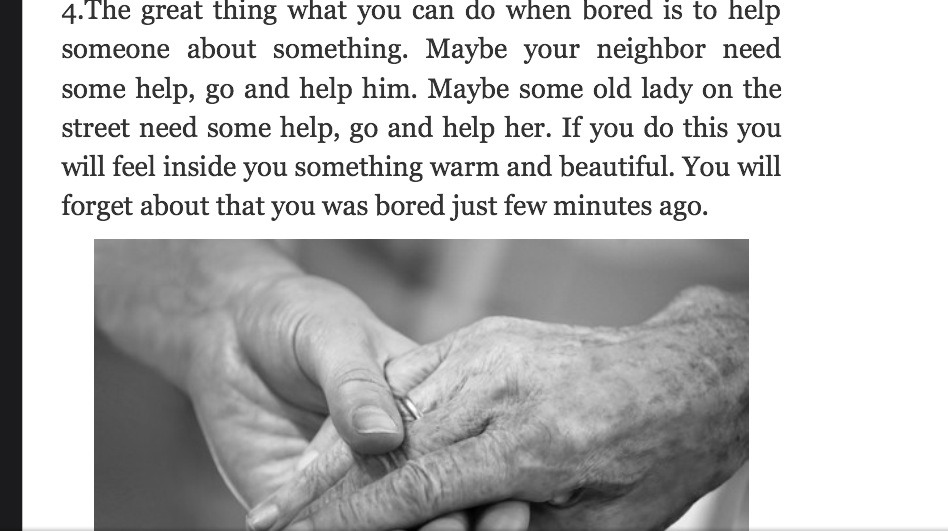 Help a neighbor, volunteer, help the elderly.