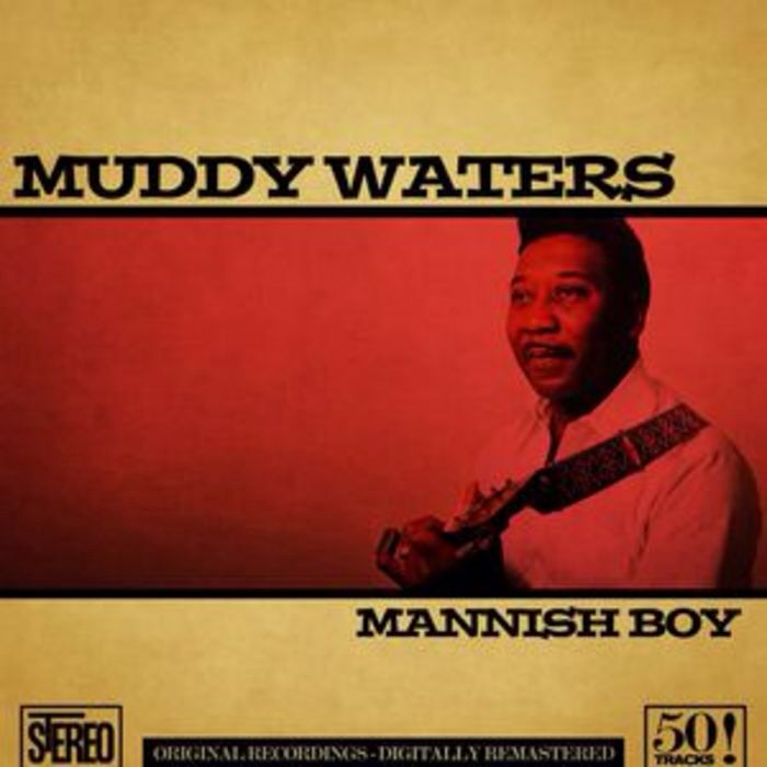 Muddy Waters – Mannish Boy Is a response to Bo Diddley – I'm a Man