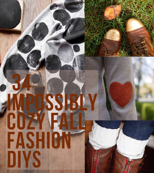 http://www.buzzfeed.com/jessicaprobus/impossibly-cozy-fall-fashion-diys?utm_term=4ldqpgy&bffb&s=mobile