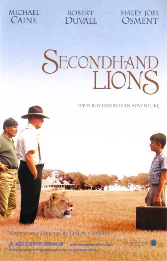 Secondhand Lions A great movie you should just watch and not care if your friends see you crying.