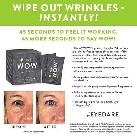 Itworks newest product WOW just came out yesterday!  Itworks just keeps getting better and better!! So what does WOW do??? IT WIPES OUT WRINKLES IN ONLY 45 SEC. AMAZING!!!! For more information.... Contact Ashley:  5623158964
