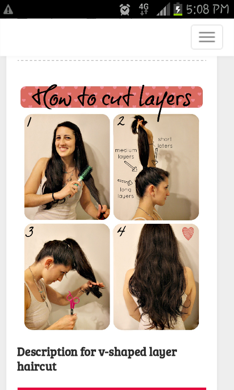 1. brush all hair into a tight even pony tail.  make pony trail in the crown of your head. 3. put a band where your young to cut. 4. cut hair evenly across (for thick hair use 2 bands) 5. enjoy and style your new layered hair!