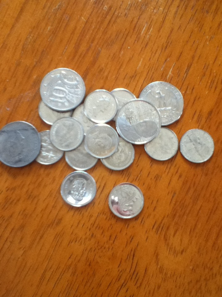 Find any coins laying around the house and wash them really well.