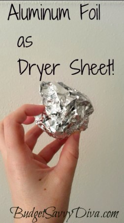 Dryer Sheets Balled up aluminum foil can double as a dryer sheet.
