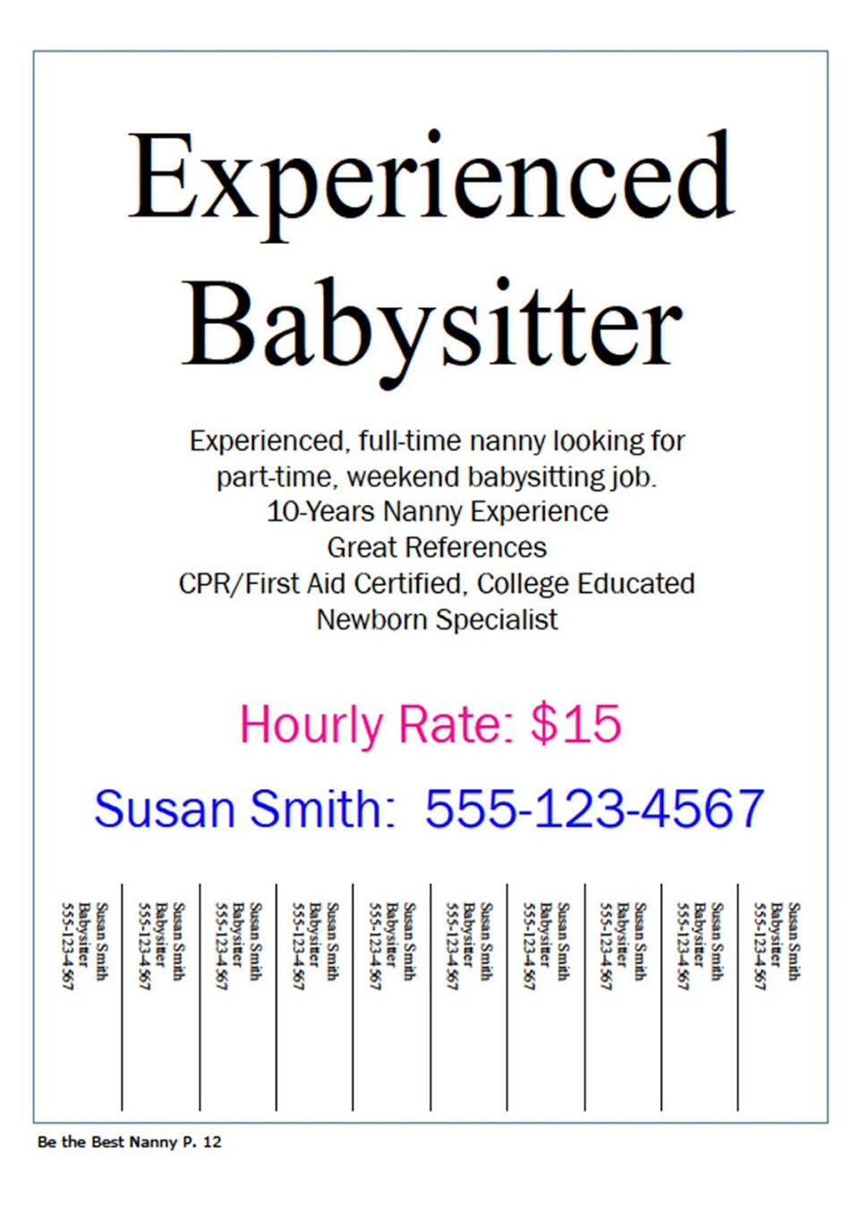 Be a babysitter! Just for a few months! No biggy! As long as you have responsibility your good to go. You can charge 10 dollars an hour! Save up and be considerate of the other persons income!