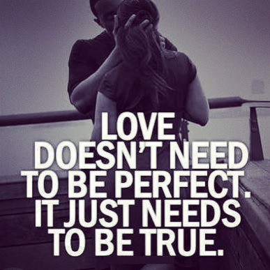 You are not perfect and s/he's not perfect! Comprise, communicate, and work it out. True love over comes the bumps along the way.