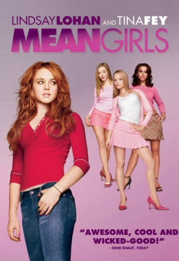 Watch movies related to Mean Girls, for example,  •Freaky Friday •Easy A •Hot Chick