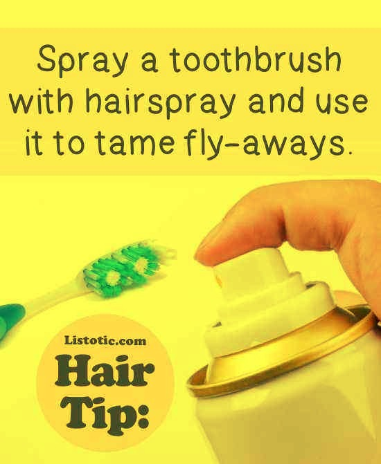18..Quickly tame flyaway strands with a toothbrush.