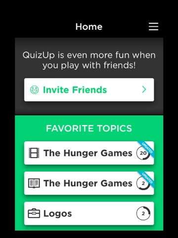 Quizup - quiz against your friends and random opponents to see who is the smartest in certain catagories. I love the Hunger Games catagories!
