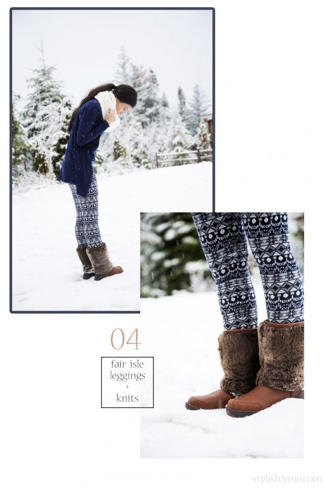 Fair isle leggings and the coziest of scarfs with the cutest snow boots Snow boots; more of a necessity than a fashion item but with the right pair they can be darn cute. I love cozy looking outfits when at the snow so it was only right to wear fair isle leggings with these furry snow boots.
