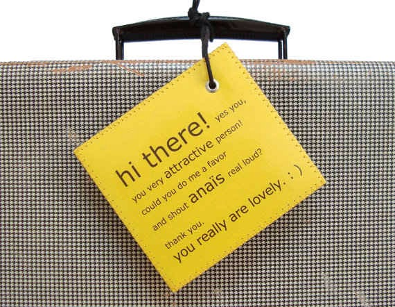 Your luggage tag could shout your name.