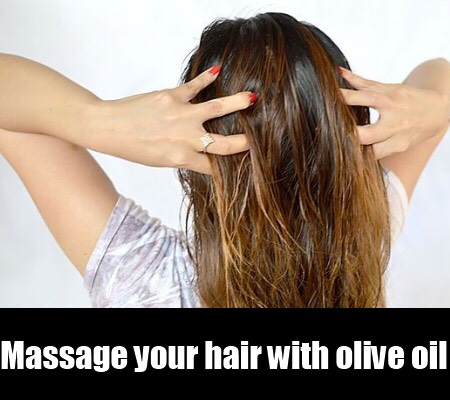 Next, massage the olive oil into your scalp.