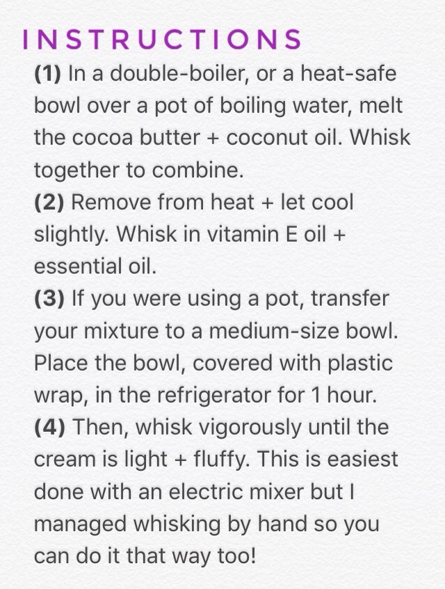 (5)Cover bowl with plastic wrap again + refrigerate for half an hour. (6)Whisk vigorously again until light + fluffy. Scoop into a quarter-pint size mason jar + cover tightly. (7)Before bed, apply a small amount to a clean face. (8)Wake up with great skin!  There you have it!