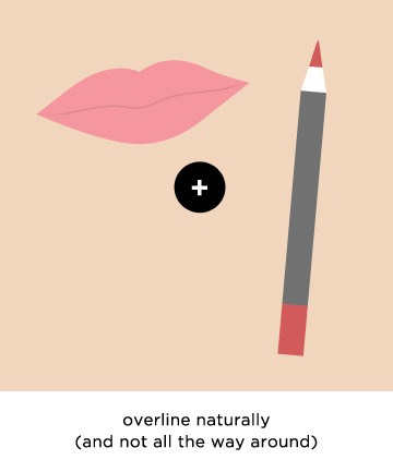 Overline Lips Naturally If you're going for fuller lips, liner can be your best friend -- but aim for subtlety in both color and technique.Over-lining the lips with a dark shade can look clownish.