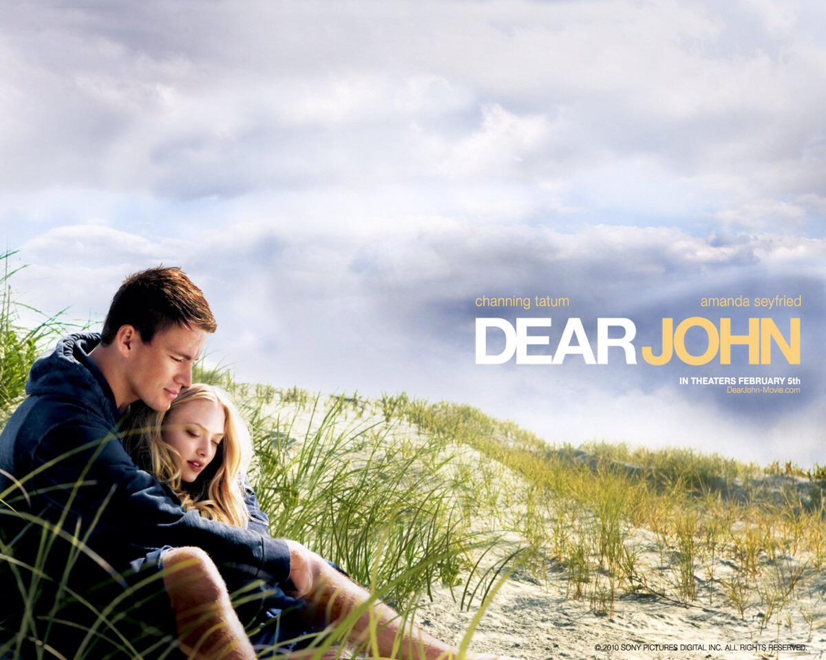 DEAR JOHN - drama/romance  - CHANNING TATUMS IN IT