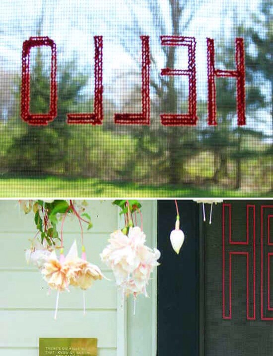 23. Use embroidery floss to weave a welcome message onto your screen door.