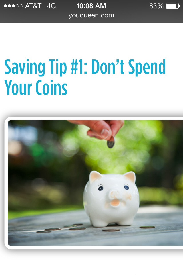 Every day when you get home, make it a habit to put all of your loose change in a jar or can. That way you'll be able save some serious cash without having to give up a thing.
