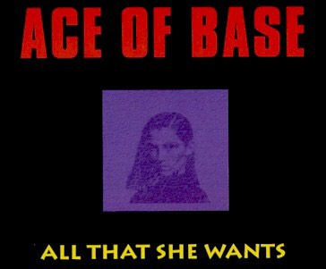 All That She Wants by Ace Of Base 💋