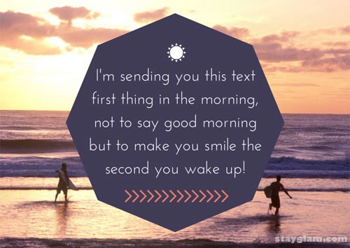 Good morning texts, these show that you are thinking of her and it will always put her in a better mood