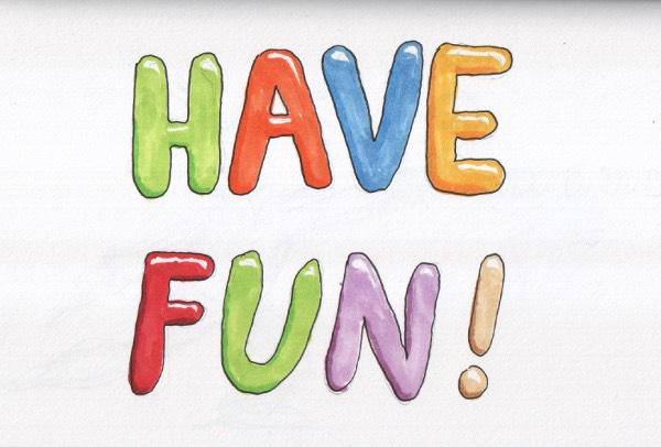 Have fun while playing
