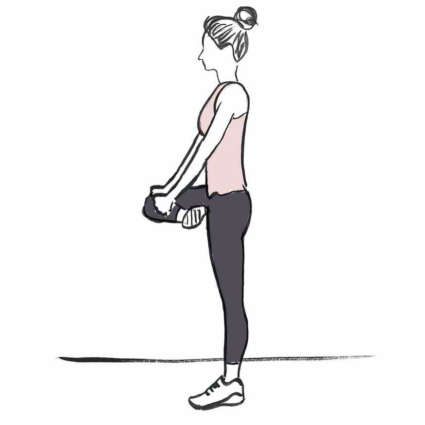 PIRIFORMIC (GLUTES) STRETCH Standing, grab your heel and knee and pull your leg up, towards your torso. Repeat on the other side.