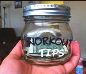 Better than a sports drink! Workout tip jar. After each workout, tip yourself $1. After 100 workouts, treat yourself to new shoes or clothes or massage.