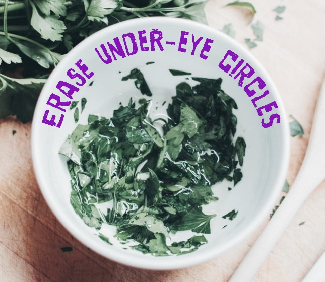 UNDER-EYE CIRCLES | Want to banish under eye circles in the blink of an eye? Pass the parsley. It's rich in vitamin K, a nutrient that reduces blood flow when applied topically. Hello, bright eyes!