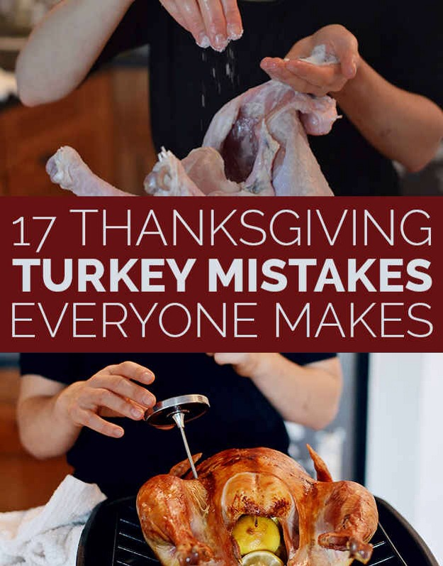 17 Thanksgiving Turkey Mistakes Everyone Makes  Please put down the turkey baster.