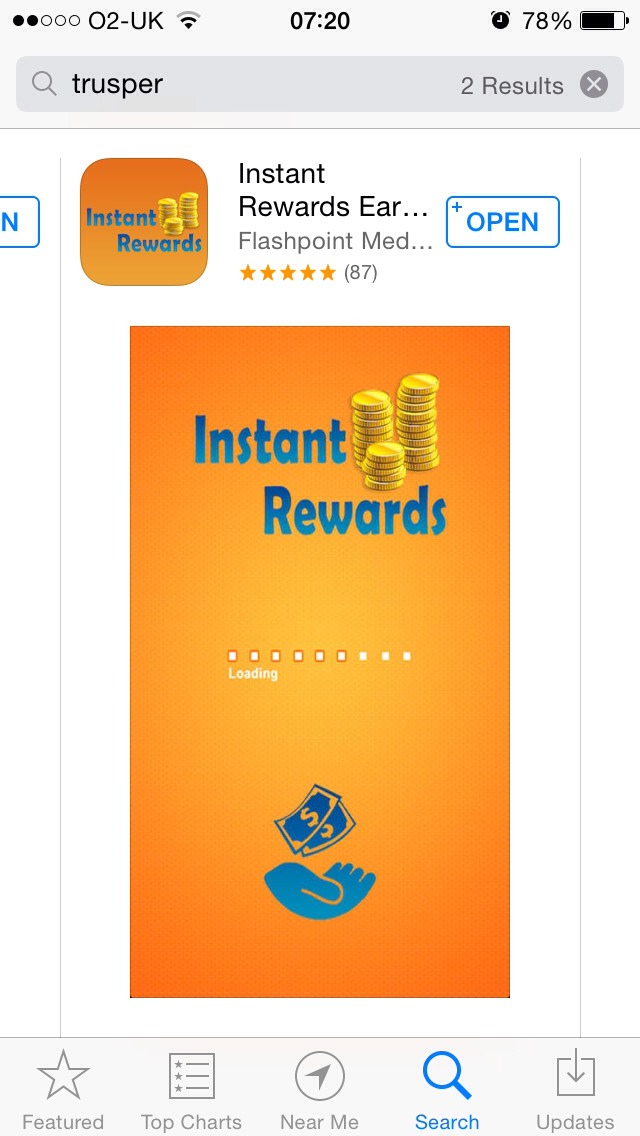Go into your App Store download and it's a quick and easy way to make money! You can simply watch videos or download an app and you get money!