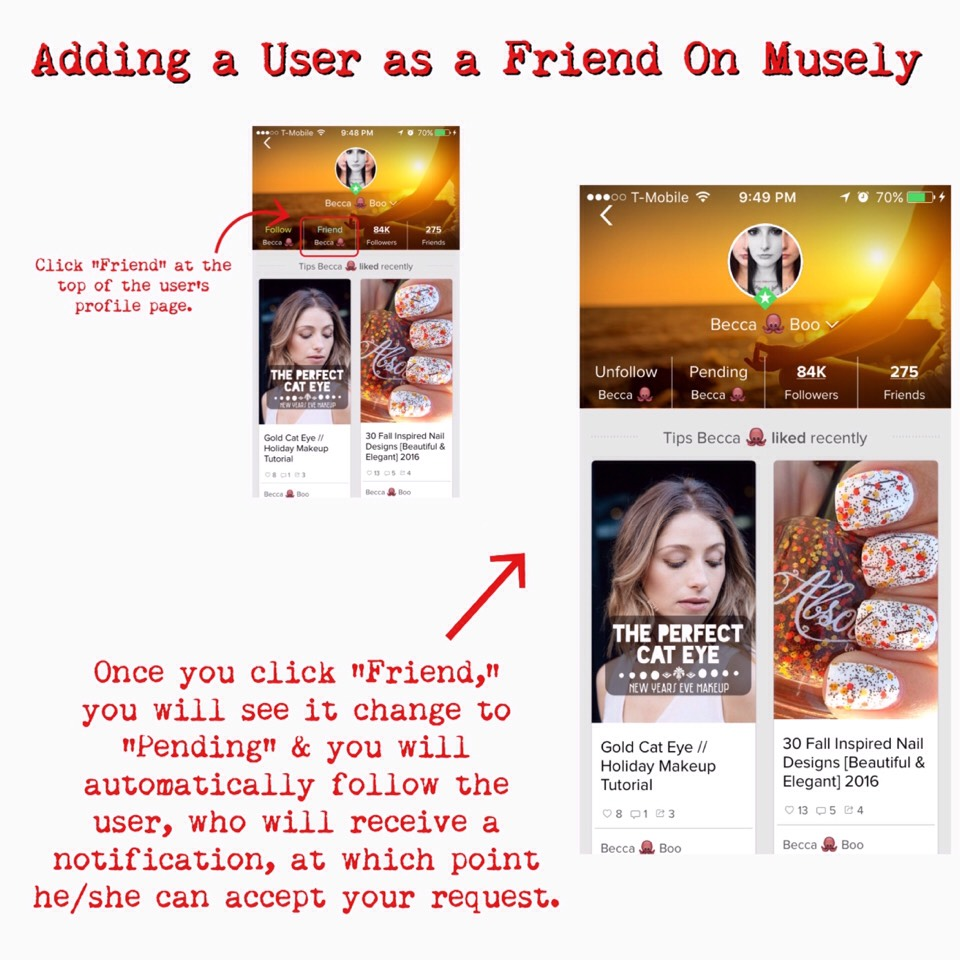 NOTE |You can Follow a user without adding them as a friend (there is a limit to how many friends one can have based on your level- which is based on theamount of tips you post).If you want to add them as a friend, but not follow them,simply unclickFollowafter you've clicked Friend.  P.S. That's the sister (image of her profile)who got me hooked on Musely!Add & Follow her!Becca 🐙 Boo