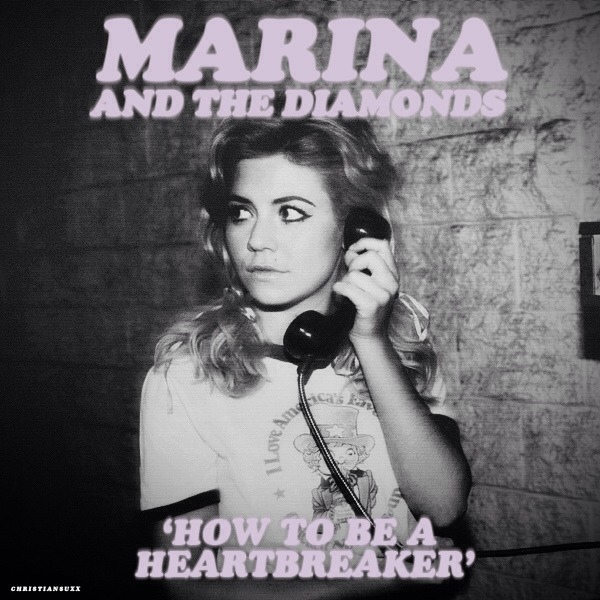 How to be a heartbreaker~ marina and the diamonds