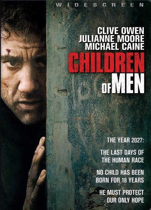CHILDREN OF MEN // Rated R  It is 2027 and mankind is on the brink of extinction: infertility has mysteriously plagued the world & it has been 18 years since the last human child was born. Into this frightening vision comes a young girl who is secretly pregnant. It's up to (Clive Owen) to save her..