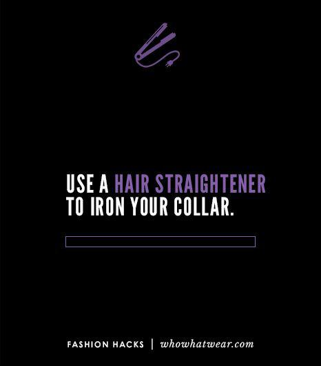 16. In a pinch, use your flat iron to iron your clothes: