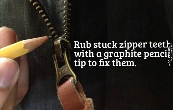 """3. Stuck Zipper Solution: Don't force that zipper, that will only bust the thing–and replacing a zip is no easy task. If your zipper won't budge, try rubbing a bit of graphite pencil on the teeth to """"grease"""" it."""