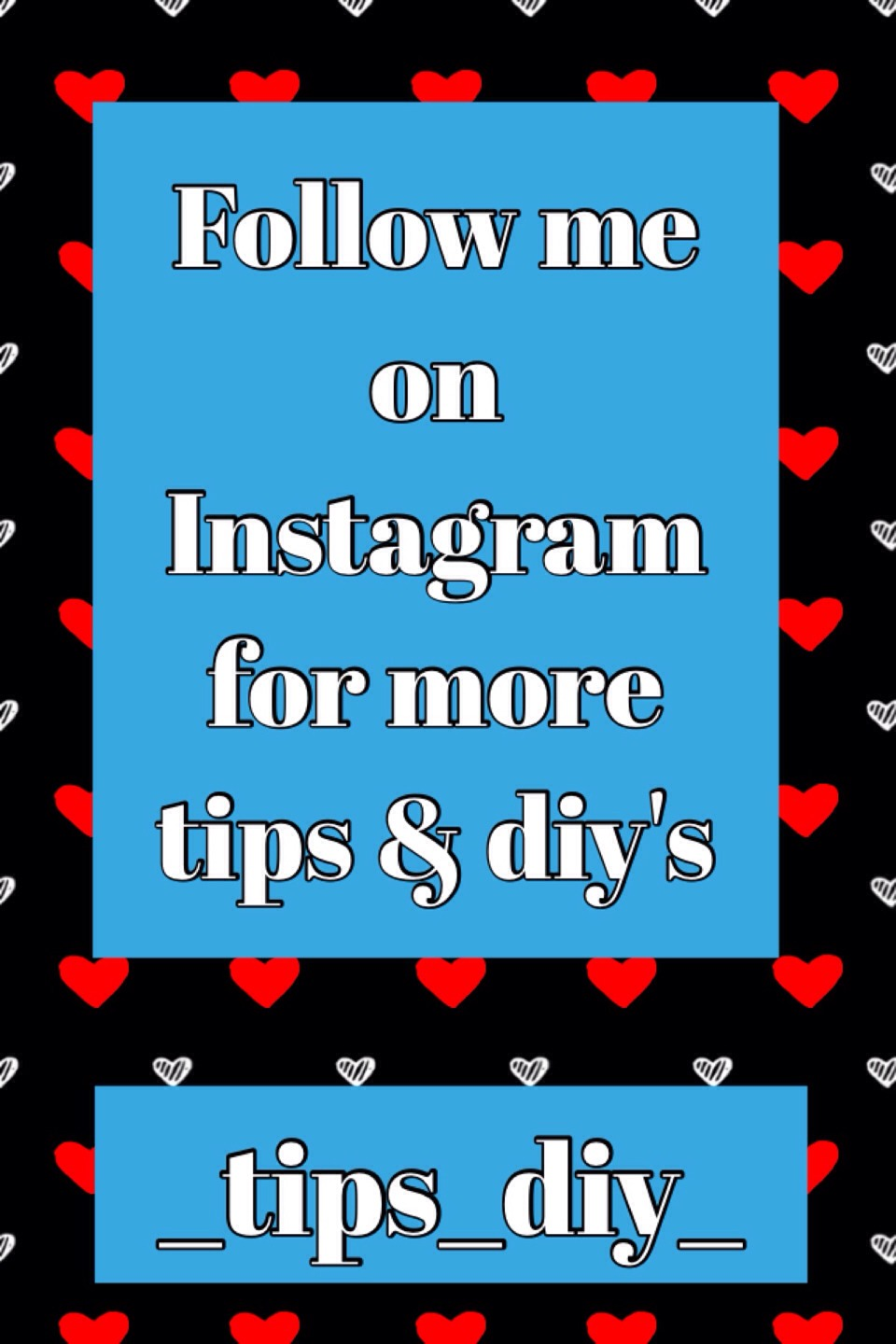 Follow me on Instagram for more tips & diy's
