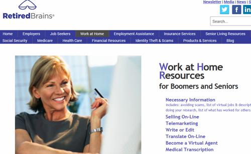 http://www.retiredbrains.com/workathome This is a great site for people who are retired. The site offers lots of useful articles for finding the right work at home job as well as post daily work from home jobs.