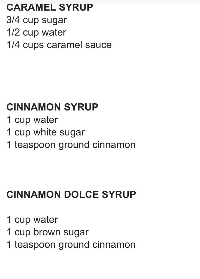 The cinnamon and cinnamon dolce have the same ingredients.  For Carmel syrup use 3/4 cups of sugar, 1/2 cups of water and 1/4 cups or Carmel sause.