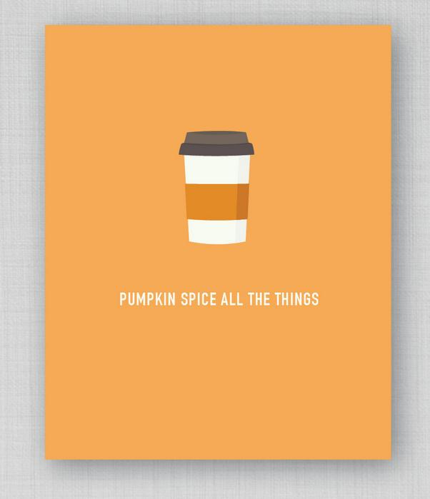 26. A print for pumpkin spice aficionados.  https://www.etsy.com/listing/250684497/pumpkin-spice-art-print-kitchen-art?source=aw&utm_source=affiliate_window&utm_medium=affiliate&utm_campaign=us_location_buyer&utm_content=181013
