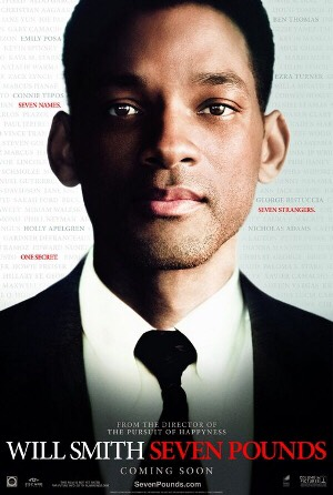 Seven Pounds Powerful and haunting, I love this movie.