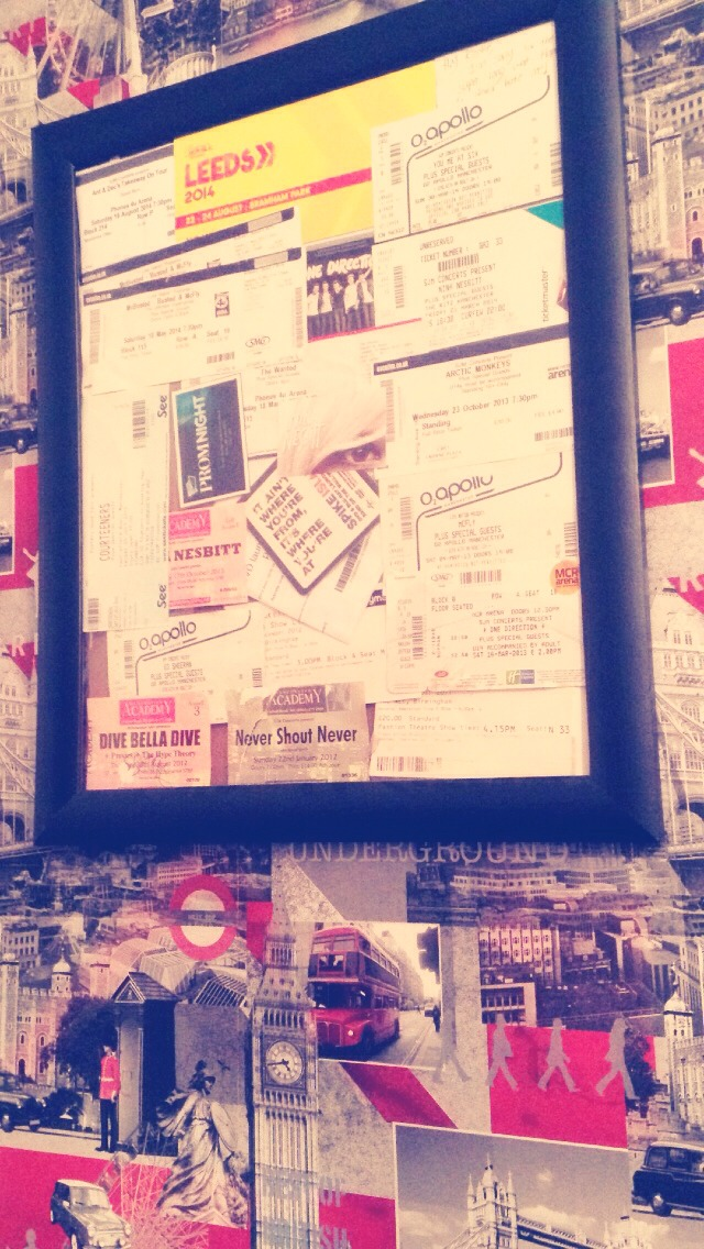 Put gig tickets, cinema tickets or items that remind you of certain days in to a big picture frame, it looks good and you can look back on some good memories😁💘
