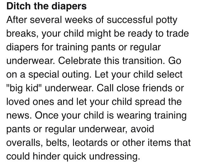 Believe me your child will let you know they no longer want to wear the big bulky diaper this is where you must explain that if they wear no diaper they have to do pee pee in the potty and accidents will means putting a diaper on which they don't want by this time