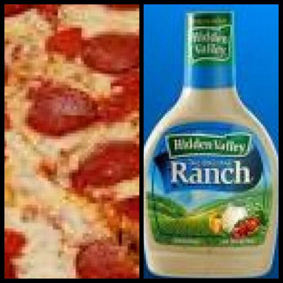Pizza and ranch dressing!