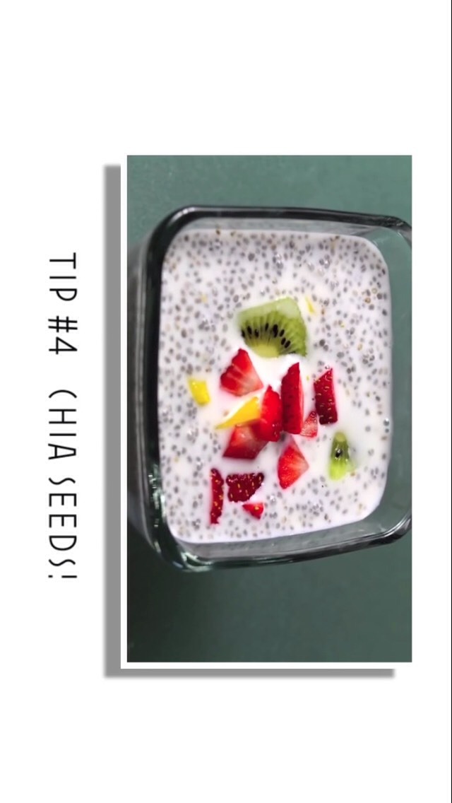 You can add chia seed to everything! It will help to fight the belly fat and you will get fuller faster!:)